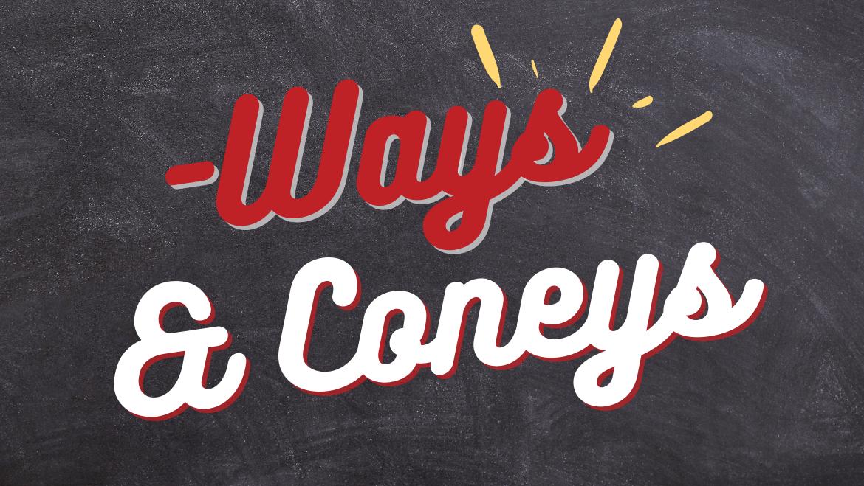 WAYS CONEYS & DAWGS