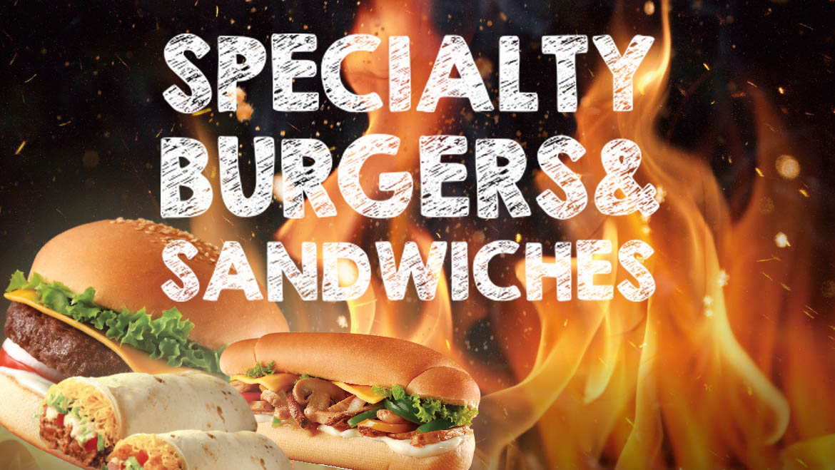 SPECIALTY BURGERS & SANDWICHES